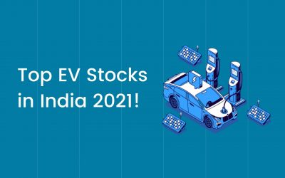 Top EV Stocks in India 2021 – Best Electric Vehicle Stocks to Buy!