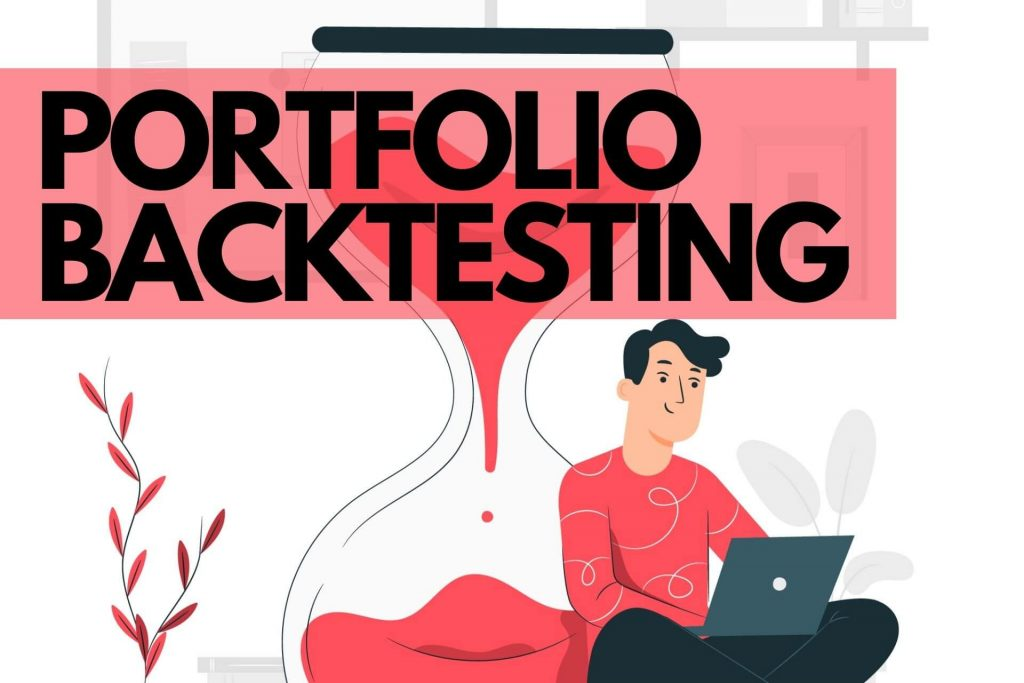 What is Portfolio Backtesting How to perform it on Indian Stocks