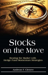 Stocks on the Move: Beating the Market with Hedge Fund Momentum Strategies by Andreas Clenow