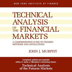 Technical Analysis of the Financial Markets by John J. Murphy - Best Books for Trading
