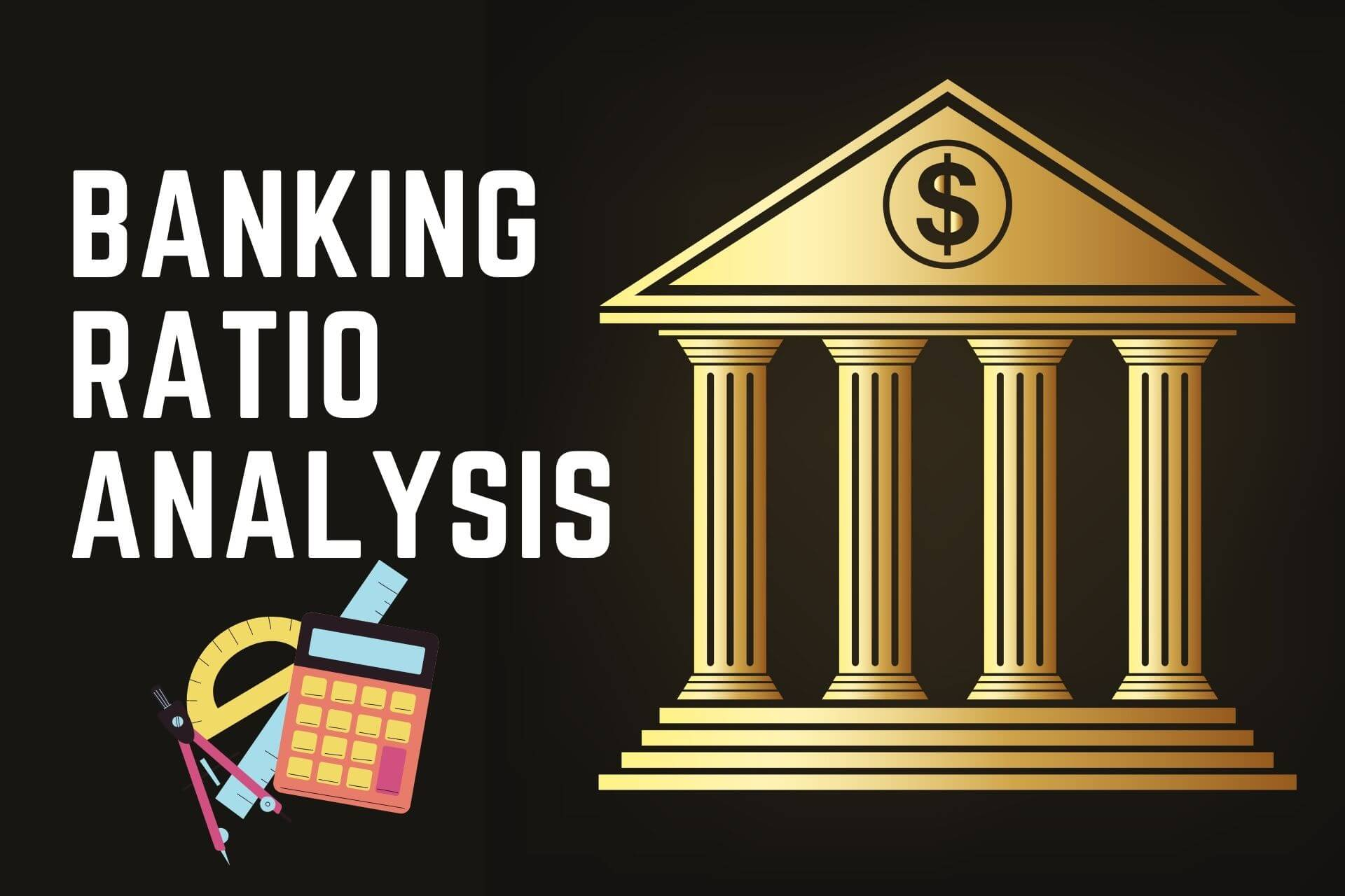 Banking Ratios – How to Assess the Financial Health of Banking Stocks?