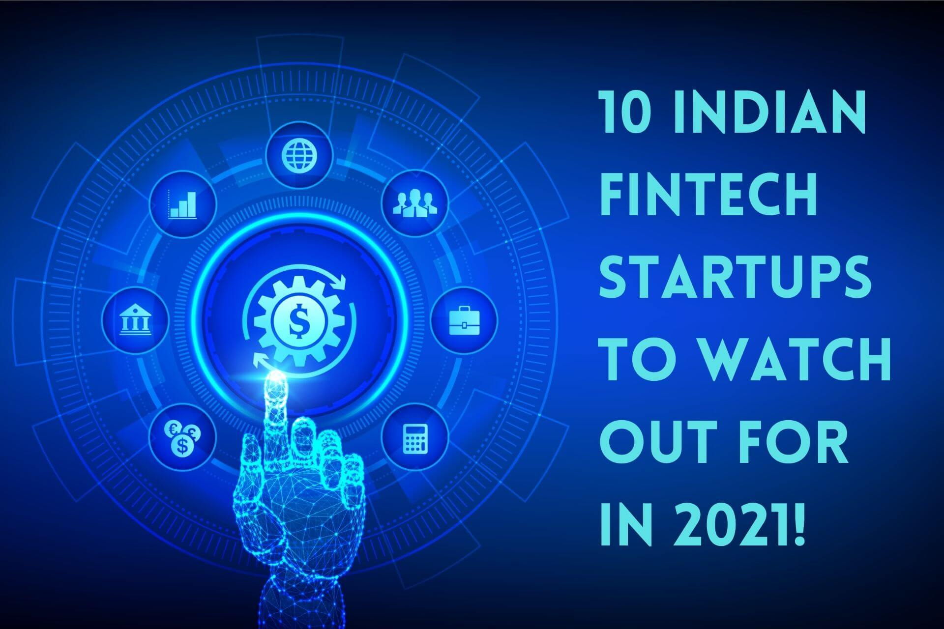 10 Indian Fintech Startups to Watch Out For in 2021 cover