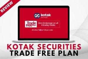 Kotak Securities Trade FREE Plan Review- Is FREE Intraday TradingLegit