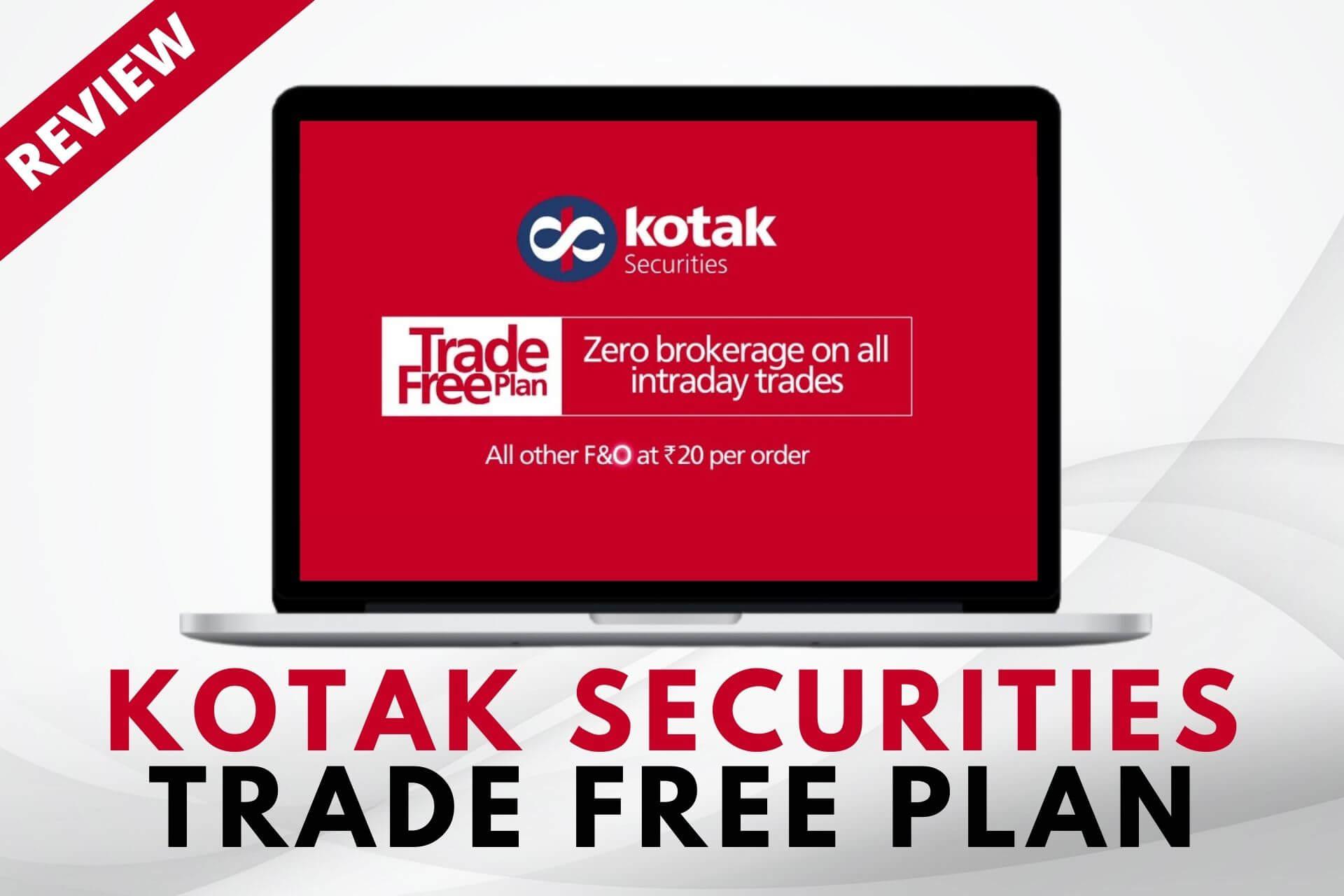 Kotak Securities Trade FREE Plan Review: Zero Brokerage Day Trading?