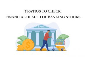 How to Assess the Financial Health of Banking Stocks using these 7 Ratios cover