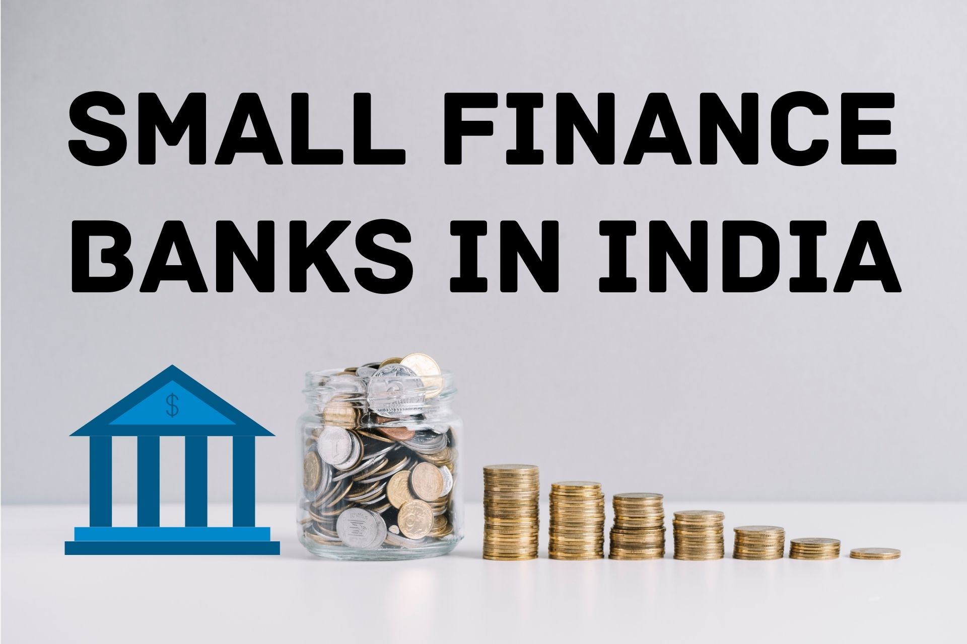 Small Finance Banks Explained: Top Small Finance Banks in India!