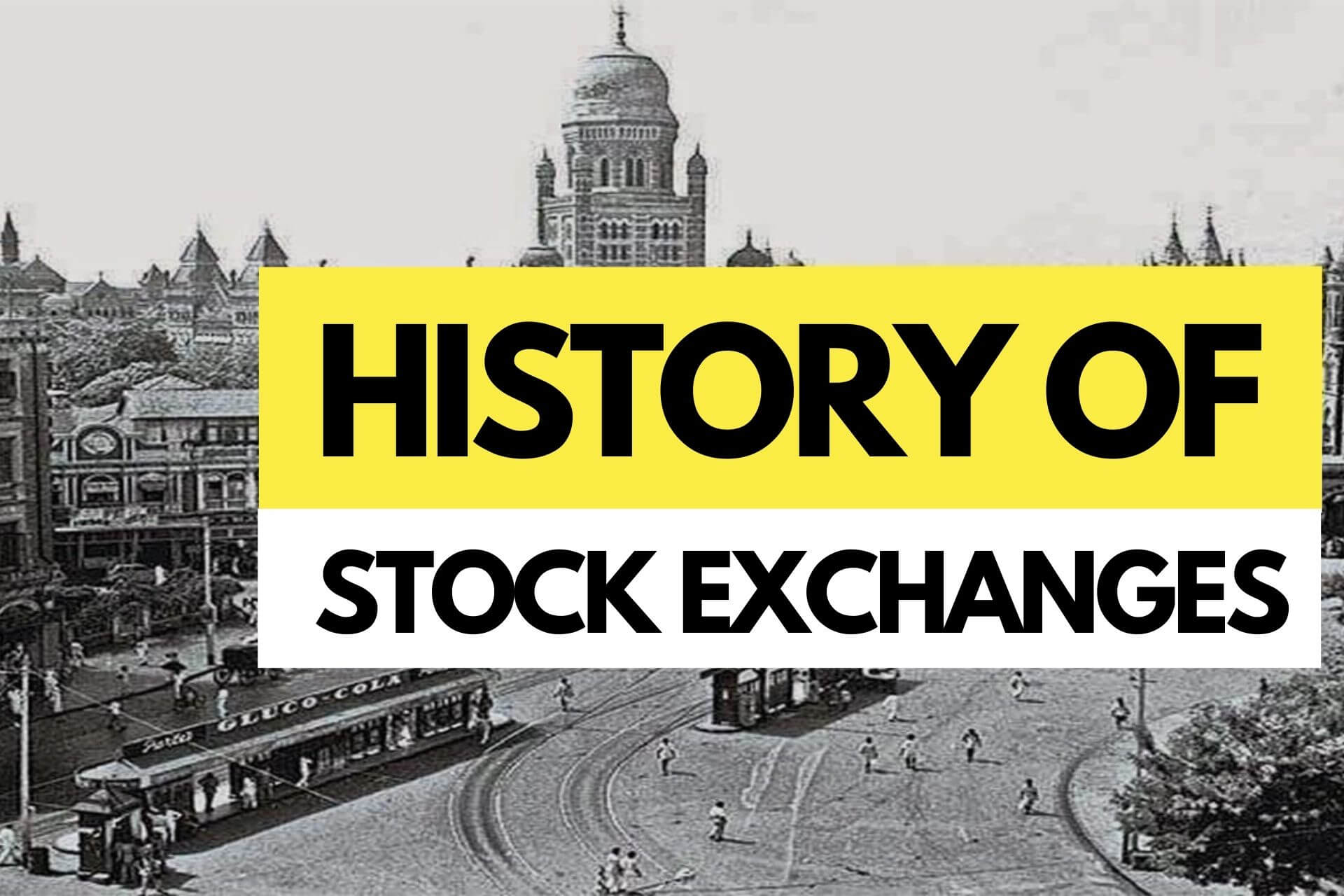 A Brief History of Stock Exchanges - How it all Started