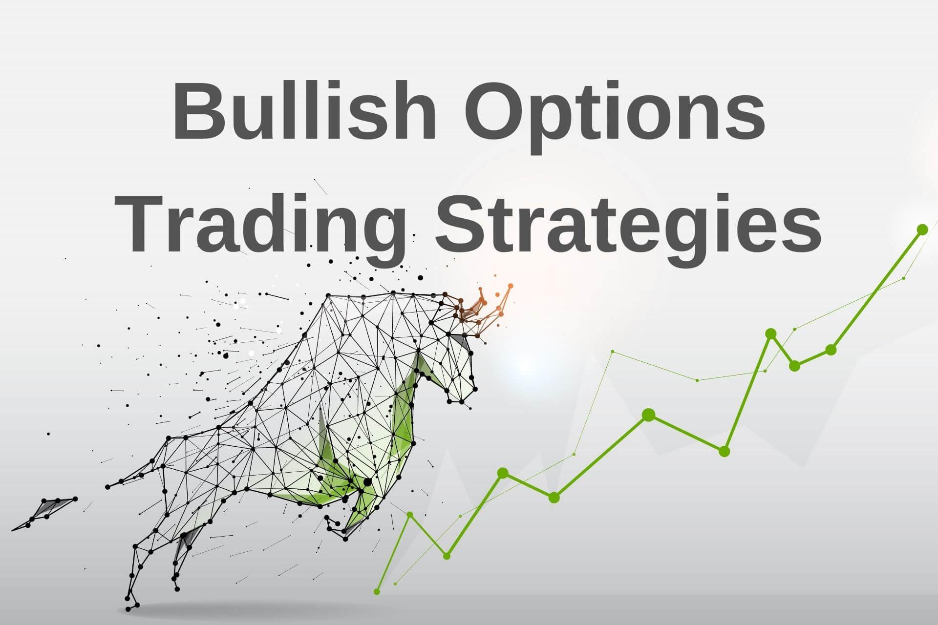 Bullish Options Trading Strategies – How to Use Options in Bullish Market?