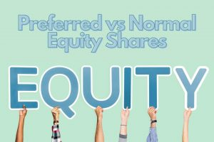 Preferred vs Normal Equity Shares - What's the Difference