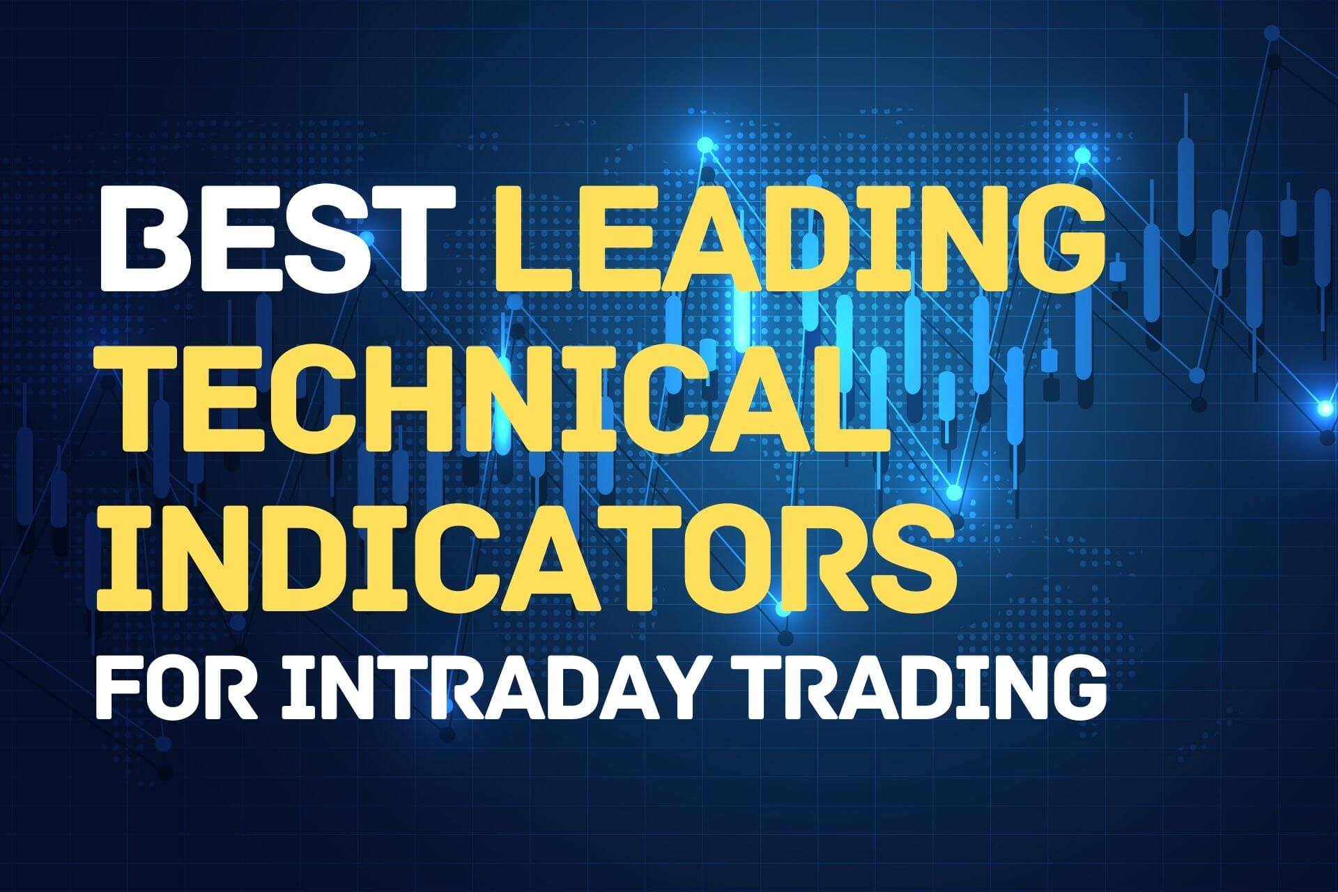 Best Leading Technical Indicators – Technical Analysis for Beginners!