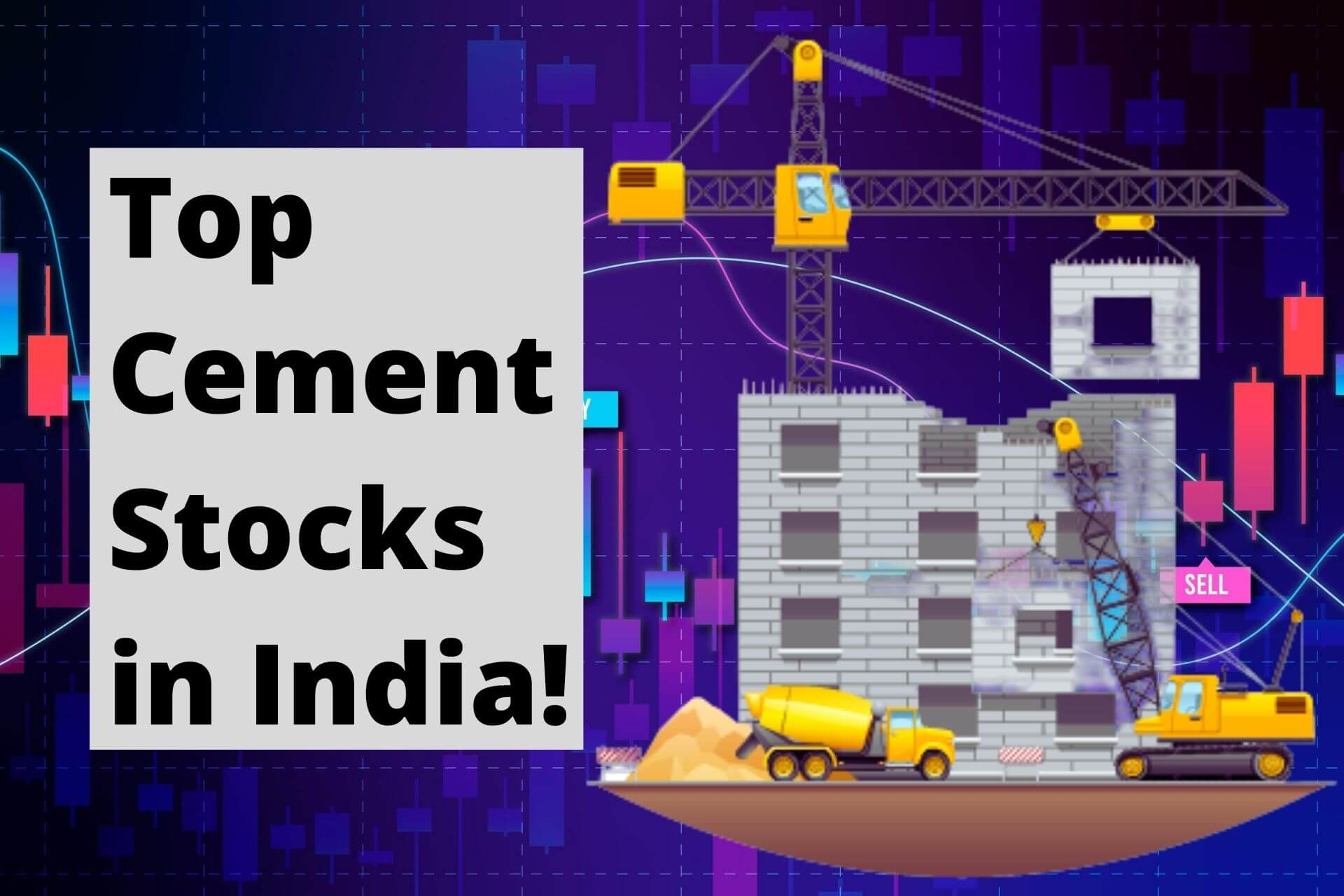 Top Cement Companies in India 2021 - Best Cement Stock to Buy! cover
