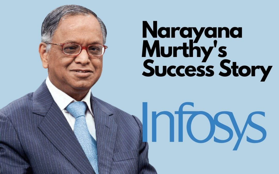 Narayana Murthy's Success Story – The Father of Indian IT Industry!