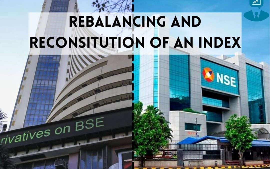 What is Index Rebalancing and Reconstitution of an Index?