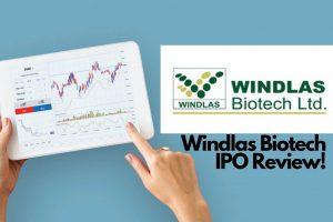 Windlas Biotech IPO Review!