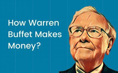 How Warren Buffett Makes Money? – Warren Buffett Investing Strategies!