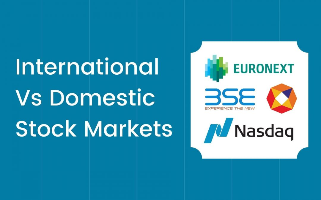 Indian vs International Stock Market – Things to Consider Before Investing Outside India