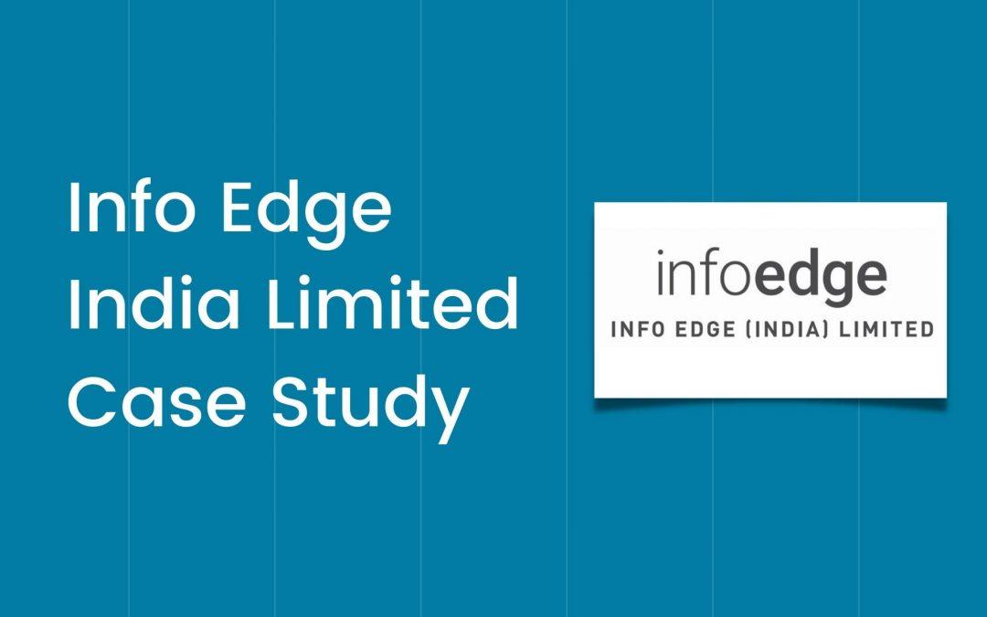 A Case Study on Info Edge (India) Ltd!