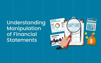 Manipulation of Financial Statements – How Do Companies Mold Financials?
