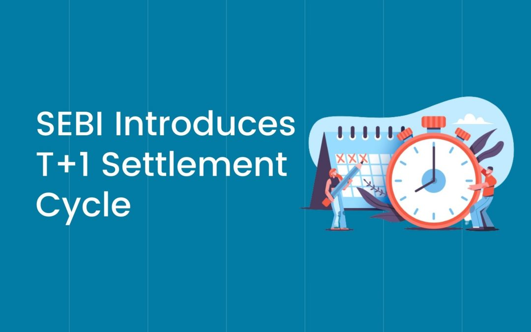 SEBI Introduces T+1 Settlement Cycle From Jan 1- Find Out More Here!