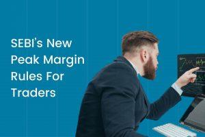 SEBI's new peak margin rules for traders