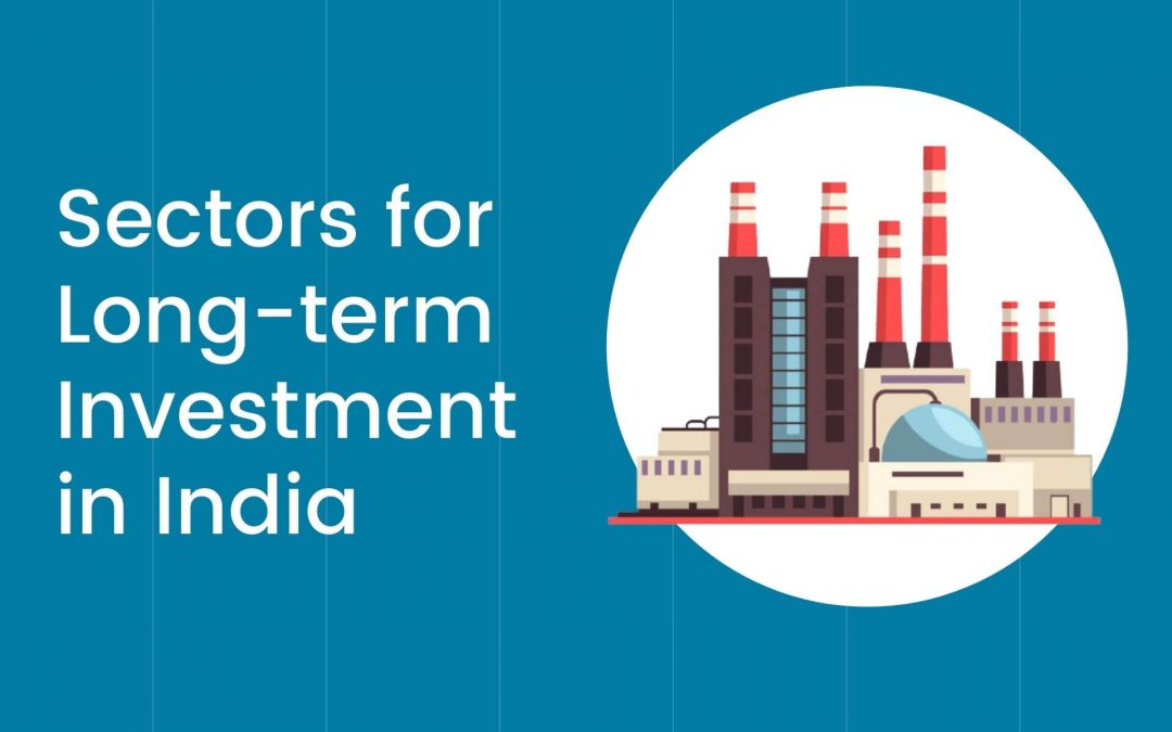 5 Ultimate Sectors for Long-term Investment in India