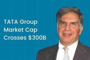 TATA Group Market Cap Crosses $300 bn