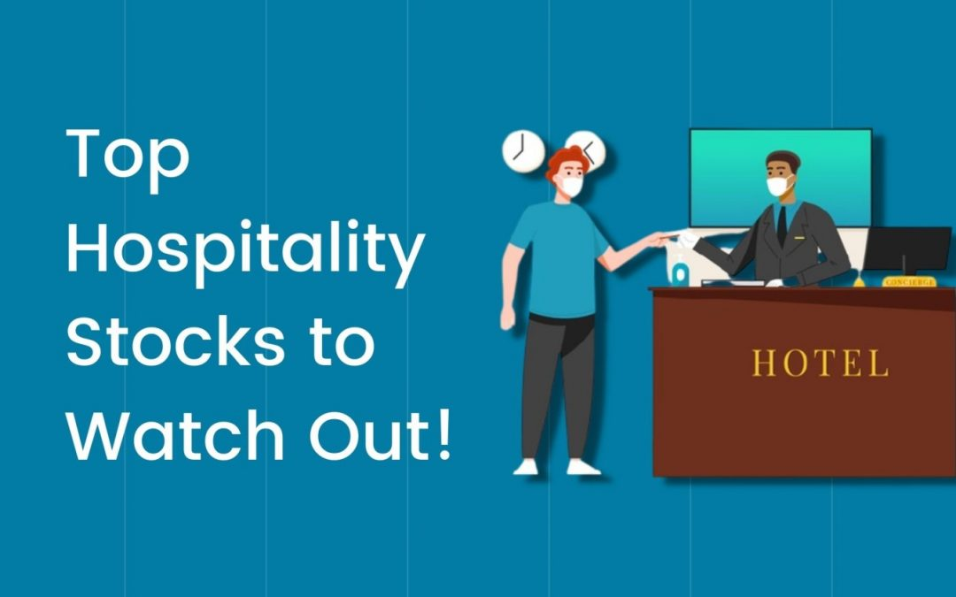 Top 6 Hospitality Stocks to Watch Out!
