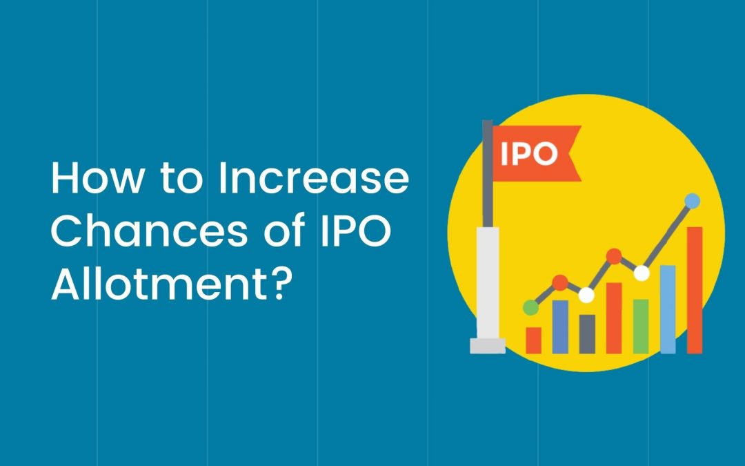 How to Increase Chances of IPO Allotment? 5 Tips to Know