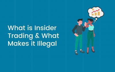 What is Insider Trading & What Makes it Illegal?
