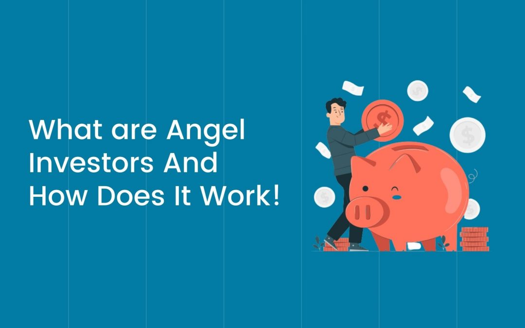 What are Angel Investors And How Does It Work?