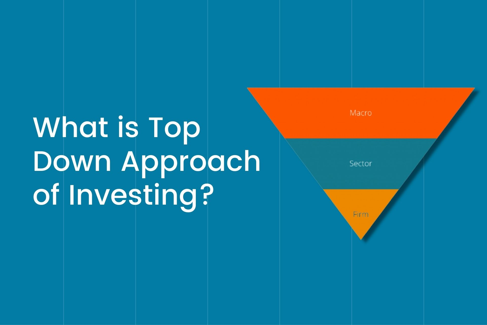 What is Top Down Approach of Investing Cover