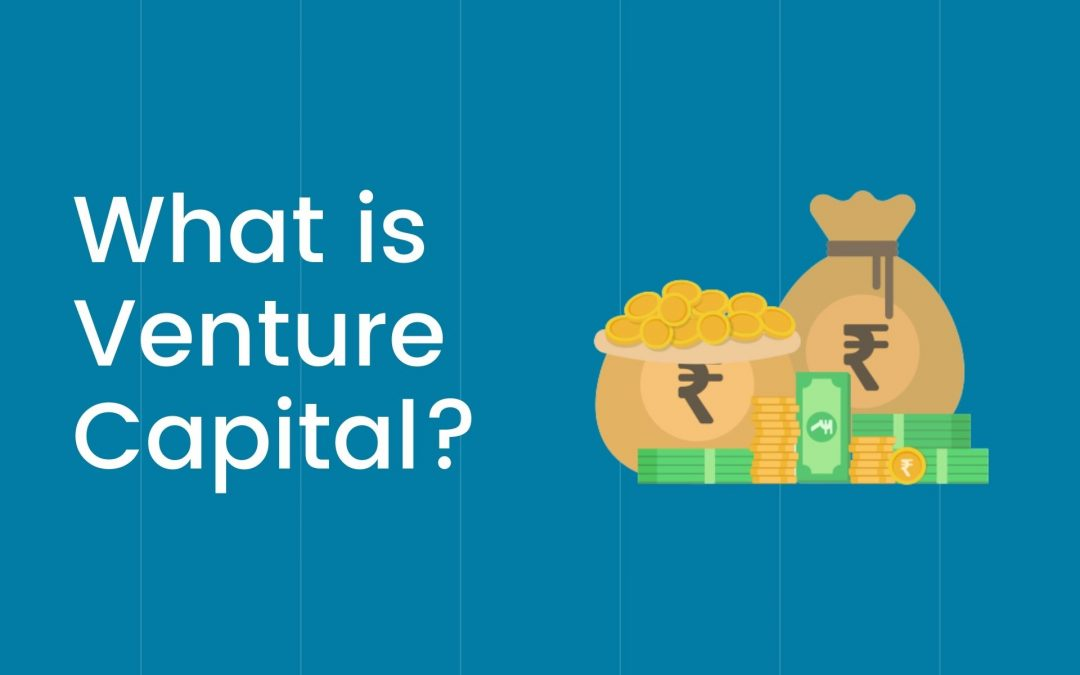 What is Venture Capital And How Does it Work?